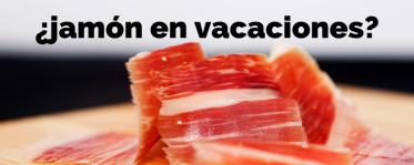 ¿Son las vacaciones la mejor época para comer Jamón Ibérico?