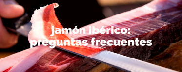 Preguntas más frecuentes al comprar Jamón Ibérico